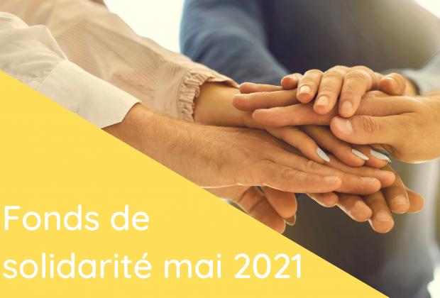 Fonds de solidarité – Aide de mai 2021 / 07 juin 2021