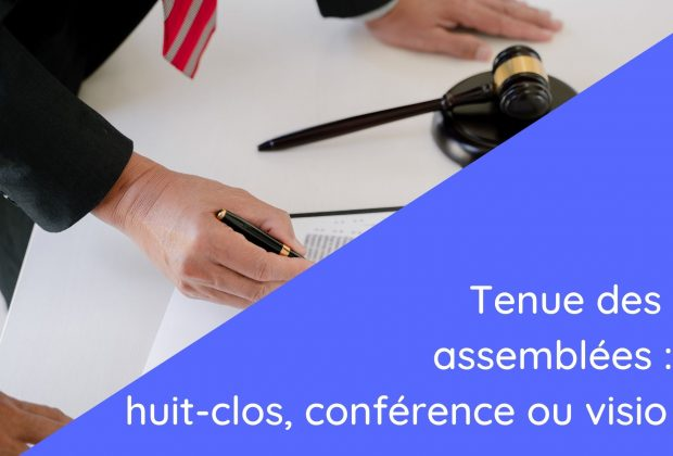 Tenue d'assemblées à «huis clos», par conférence téléphonique ou par visioconférence / 08 juin 2021