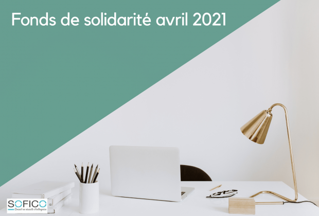 Fonds de solidarité avril 2021 | 12 mai 2021