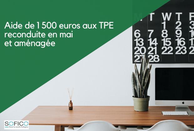 Aide de 1 500 euros aux TPE reconduite en mai et aménagée | 19 mai 2020
